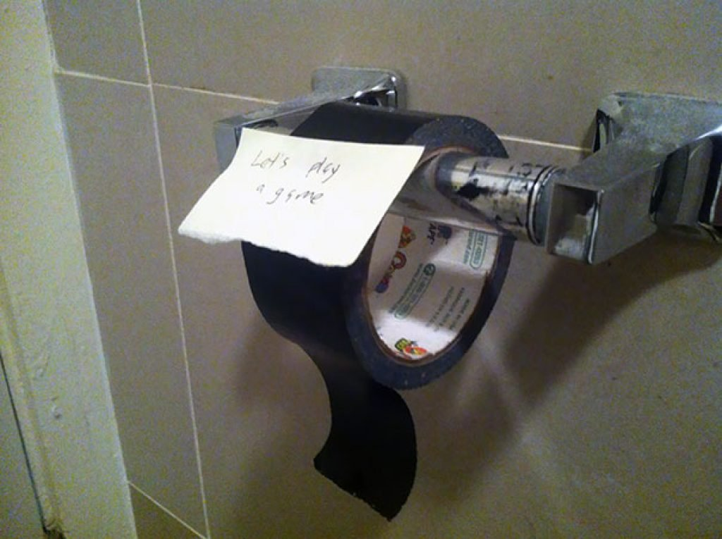 Duct tape where the toilet paper should be